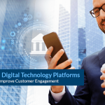 4-ways-digital-technology-platforms-help-banks-improve-customer-engagement-Image-min