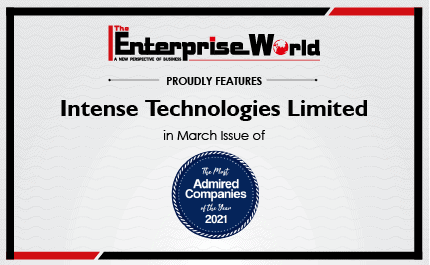 "Intense Technologies amongst ""The Most Admired Companies of the Year 2021"" in a special edition feature by The Enterprise World"