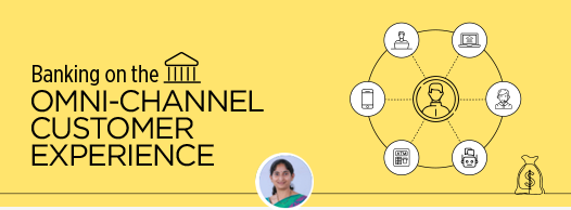 Omni-channel Experience for the Banking-customer